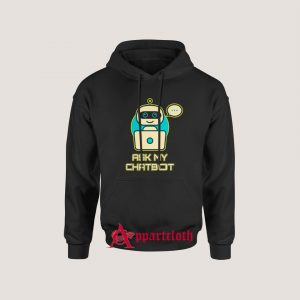 Ask My Chatbot Hoodies