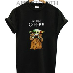 But First Baby Coffee Shirts