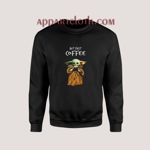 But First Baby Coffee Sweatshirts