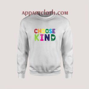 Choose Kind Anti Bullying Sweatshirts
