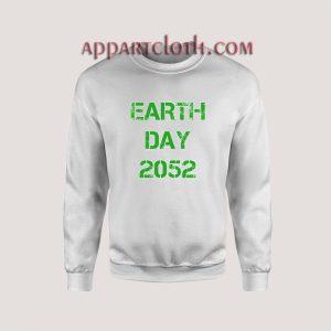 Earth Day 2052 Sweatshirts