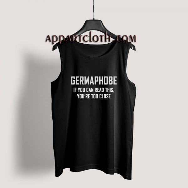 Germaphobe if you can read this Tank Top