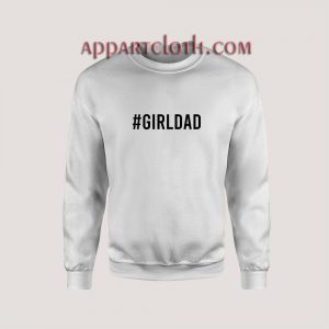Girldad Sweatshirts