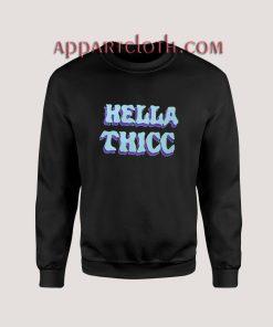 Hella Thicc Sweatshirts
