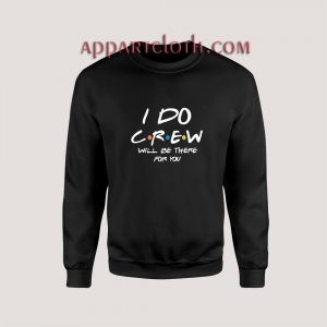 I Do Crew Bachelorette Sweatshirts