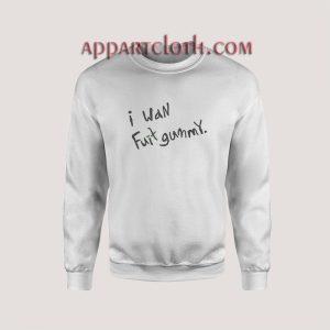 I Wan Fuit Gummy Font Sweatshirts