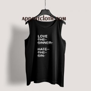 Love The Sinner Hate The Sin Tank Top