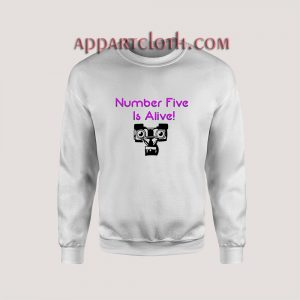 Number Five Is Alive Sweatshirts