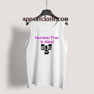 Number Five Is Alive Tank Top