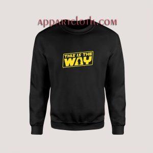 This is the Way Sweatshirts