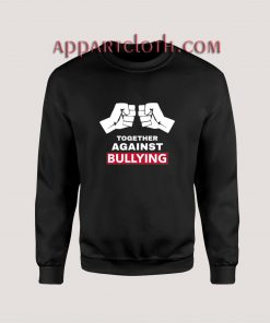 Together Against Bullying Sweatshirts