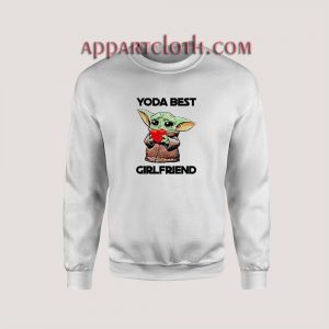 Yoda Best Girlfriend Sweatshirts