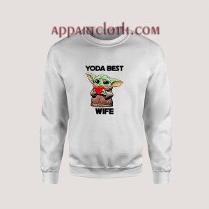 Yoda Best Wife Sweatshirts