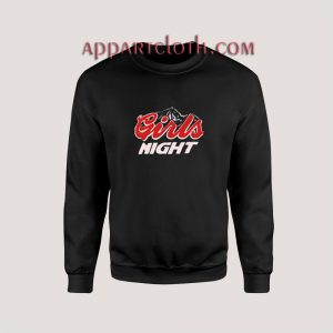 Girls Night Sweatshirts