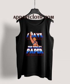 I have the toilet paper Tank Top