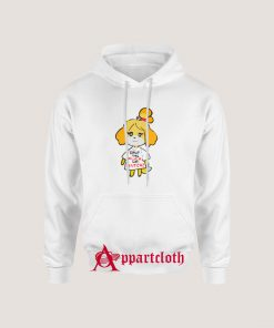 Isabelle Shut The Fuck Up Bitch Hoodie