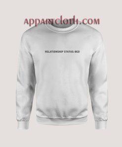 Relationship Status Bed Nightie Sweatshirts