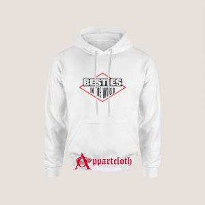 Besties In The World Hoodie