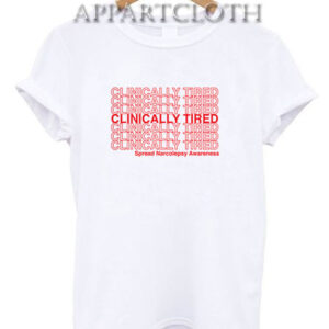 Clinically Tired T-Shirt