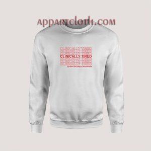 Clinically Tired Sweatshirt