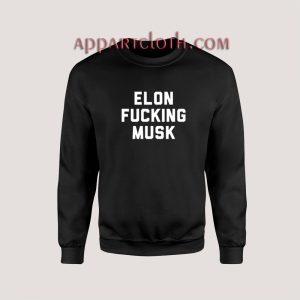 Elon Fucking Musk Sweatshirt