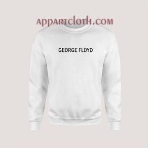 George Floyd Sweatshirt