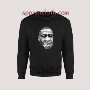 George Floyd I Can't Breathe Sweatshirt