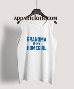 Grandma Is My Homegirl Tank Top