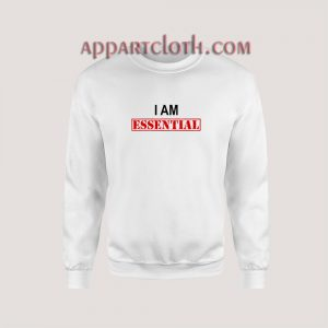 I Am Essential Sweatshirt