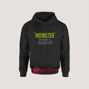 Momster Funny Mom Monster What Happens To Mom After She Counts To 3 Hoodie