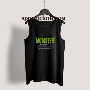 Momster Funny Mom Monster What Happens To Mom After She Counts To 3 Tank Top
