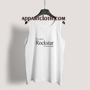 My Cat Is Rockstar And I'm A Manager Tank Top