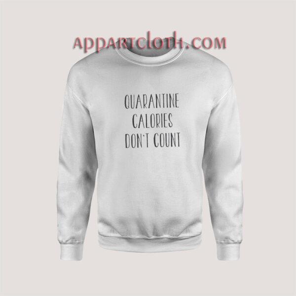 Quarantine Calories Don't Count Sweatshirt