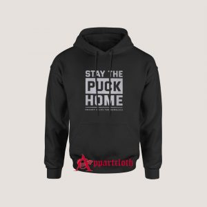 Stay The Puck Home Hoodie