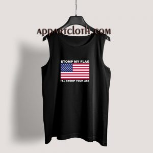 Stomp My Flag I'll stomp Your Ass Tank Top