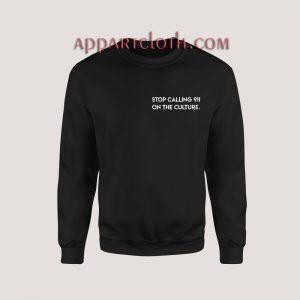 Stop Calling 911 On the Culture Sweatshirt