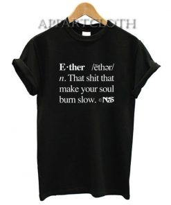 That Shit That Make Your Soul Burn Slow T-Shirt