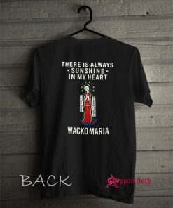 There Is Always Sunshine In My Heart Wacko Maria T-Shirt