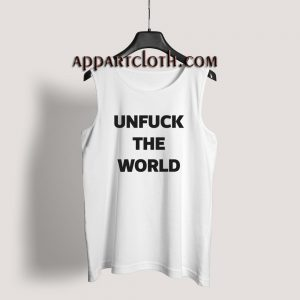 Unfuck The World Tank Top