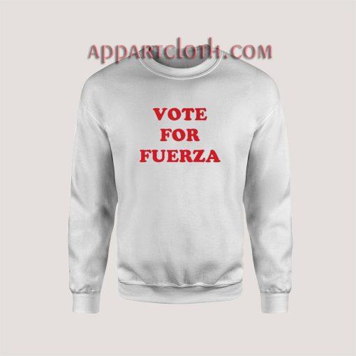 Vote For Fuerza Sweatshirt
