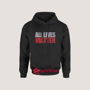 All Lives Matter Hoodie for Unisex