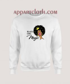 Black Girl Magic Lady Woman With Crown Sweatshirt for Unisex