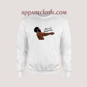 Childish Gambino This Is America Sweatshirt