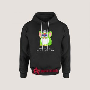 Furby The First Time I Smoked Weed I Died Hoodie Size S, M, L, XL, 2LX, 3XL