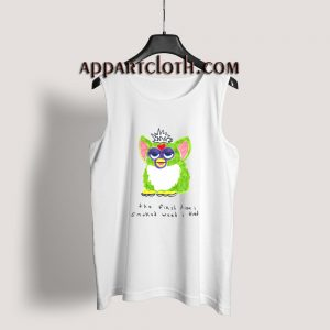 Furby The First Time I Smoked Weed I Died Tank Top for Unisex