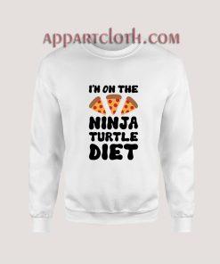 I'm On The Ninja Turtle Diet Sweatshirt for Unisex