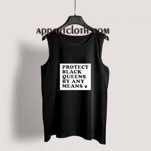Protect Black Queens By Any Means Tank Top for Unisex
