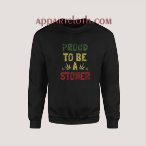 Proud To Be A Stoner Vintage Sweatshirt for Unisex