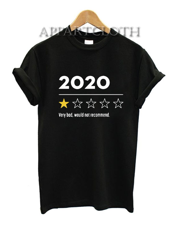 2020 Very Bad Would Not Recommend T-Shirt for Unisex