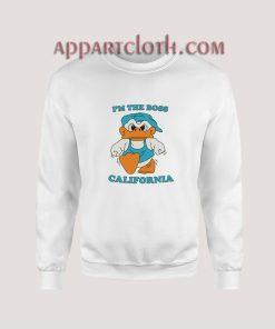 I'm The Boss California Sweatshirt